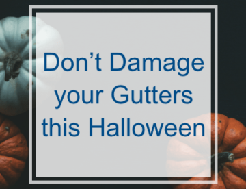 Don't Damage your Gutters this Halloween