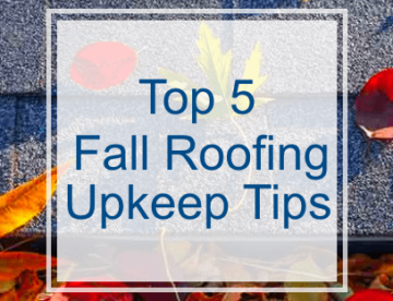 Top 5 Fall Roofing Upkeep Tips