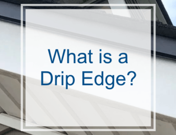 What is a Drip Edge?